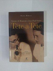 Simone de Beauvoir e Jean-Paul Sartre Tête-à-Tête - Hazel Rowley