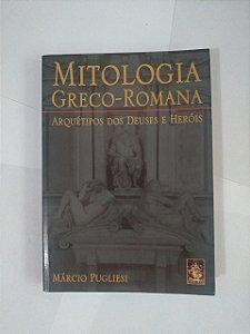 Mitologia Greco-Romana - Márcio Pugliesi
