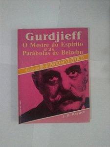 Gurdjieff O Mestre do Espírito e as Parábolas de Belzebu - j. H. Reyner