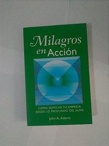 Milagros em Acción - John A. Adams