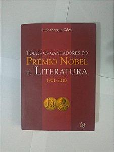 Todos os Ganhadores do Premio Nobel de Literatura 1901-2010 - Ludenbergue Góes