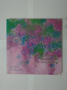 The Yoga Of Drawing - Jeanne Carbonetti