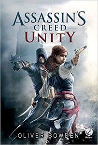 Assassin's Creed: Unity - Oliver Bowden