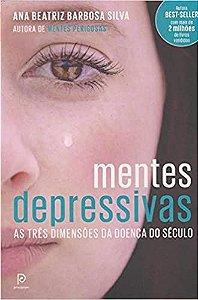 Mentes depressivas: As três dimensões da doença do século - Ana Beatriz Barbosa Silva