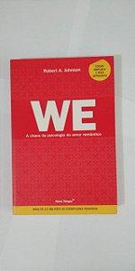 WE A Chave da Psicologia do Amor Romântico - Robert A. Johnson