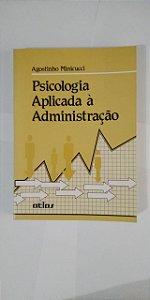 Psicologia Aplicada à Administração - Agostinho Miniccuci