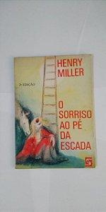 O Sorriso ao Pé da Escada - Henry Miller