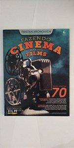 Fazendo Cinema Making Films - Tristan Aronovich