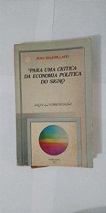 Para Uma Crítica da Economia Política do Signo - Jean Baudrillard