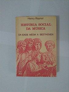História Social da Música - Henry Raynor
