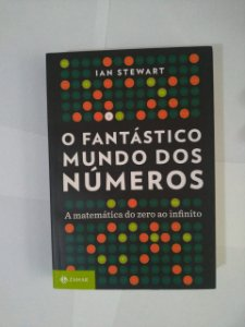 O Fantástico Mundo dos Números - Ian Stewart