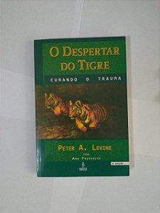 O Despertar do Tigre - Peter A. Levine