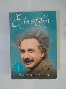 Einstein: Sua Vida, Seu Universo - Walter Isaacson