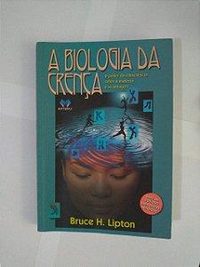 A Biologia da Crença - Bruce H. Lipton
