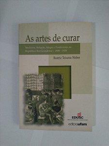 As Artes de Curar - Beatriz Teixeira Weber