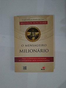 O Mensageiro Milionário - Brendo Burchard