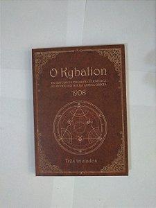 O Kybalion: Um Estudo da Filosofia Hermética do Antigo Egito e da Antiga Grécia 1908 - Três Iniciais