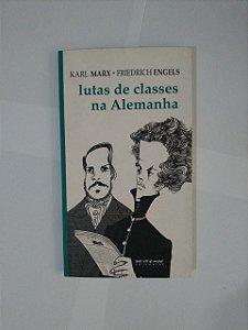 Lutas de Classes na Alemanha - Karl Marx e Friedrich Engels