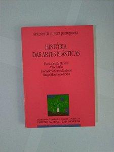 História das Artes Plásticas - Maria Adelaide Miranda. Vitor Serrão, entre outros