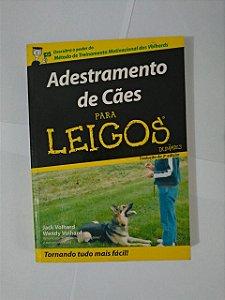 Adestramento de Cães para Leigos - Jack Volhard e Wendy Volhard