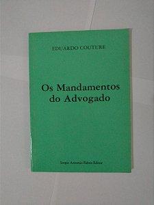 Os Mandamentos do Advogado - Eduardo Couture