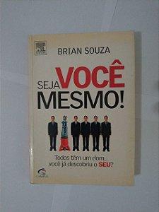 Seja Você Mesmo - Brian Souza