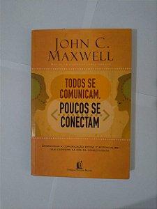 Todos se Comunicam, Poucos de Conectam - Jhon C. Maxwell