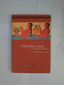 Filosofia e Arte na Grécia Antiga - Izabela Bocayuva