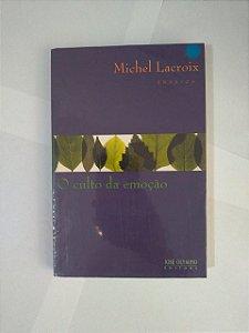 O Culto da Emoção - Michel Lacroix
