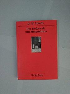 Em Defesa de Uma Matemático - G. H. Hardy