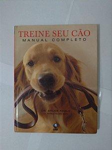 Treine seu Cão: Manual Completo - Dr. Bruce Fogle