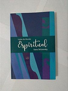 Lições do Mundo Espiritual - Ilana Skitnevsky