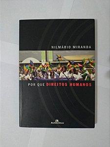 Por Que Direitos Humanos - Nilmário Miranda