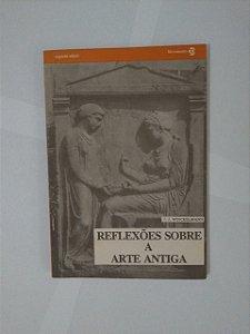 Reflexões Sobre a Arte Antiga - J. J. Winckelmann