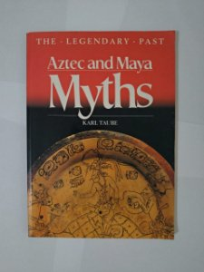 Aztec And Maya Myths - Karl Taube