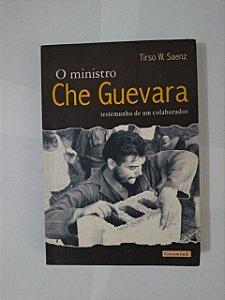 O Ministro Che Guevara - Tirso W. Saenz