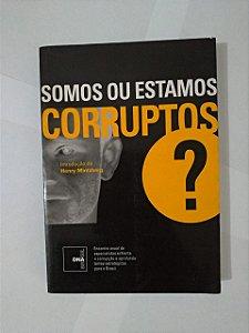 Somos ou Estamos Corruptos - Introdução de Henry Mintzberg