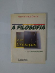 A Filosofia e as Crianças - Marie-France Daniel
