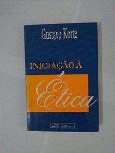 Iniciação à Ética - Gustavo Korte