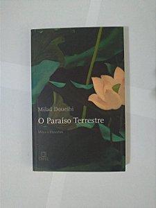 O Paraíso Terrestre - Milad Doueihi