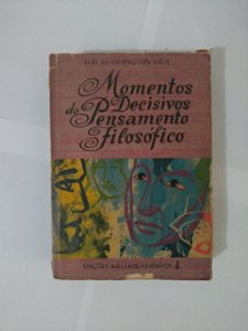 Momentos Decisivos do Pensamento Filosófico - Luís Washington Vita