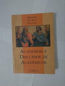 Academia e Discursos Acadêmicos - Adolfo Lemes Giliolo