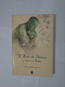 A Arte de Pensar e Outras Artes - Wilson Luiz Sanvito