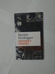 Identidade e Diferença - Martin Heidegger