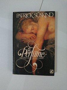O Perfume: História de um assassino - Patrick Suskind