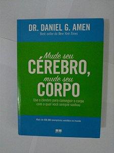 Mude seu Cérebro, Mude seu Corpo - Dr. Daniel G. Amen