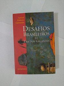 Desafios Brasileiros na Era dos Gigantes - Samuel Pinheiro Guimarães