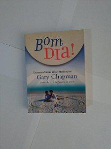Bom dia! - Leituras Diárias Selecionadas Por Gary Chapman