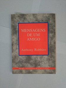 Mensagens de um Amigo - Anthony Robbins