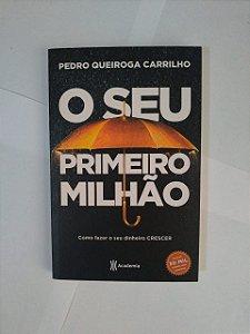O seu Primeiro Milhão - Pedro Queiroga Carrilho